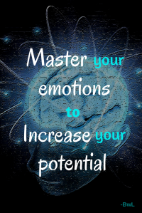 Master your emotions to increase your potential